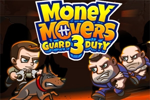 Money Movers 3: Guard Duty