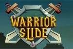 Warrior Slide